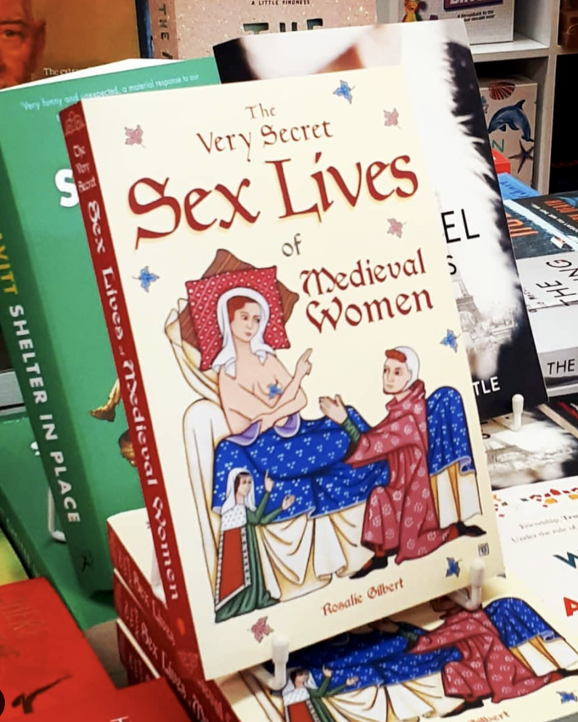 Rosalie's published book the very secret sex lives of medieval women